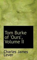 Tom Burke of 'Ours', Volume II