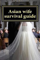 Asian Wife Survival Guide
