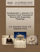 Anastopoulos V. Johnson U.S. Supreme Court Transcript of Record with Supporting Pleadings