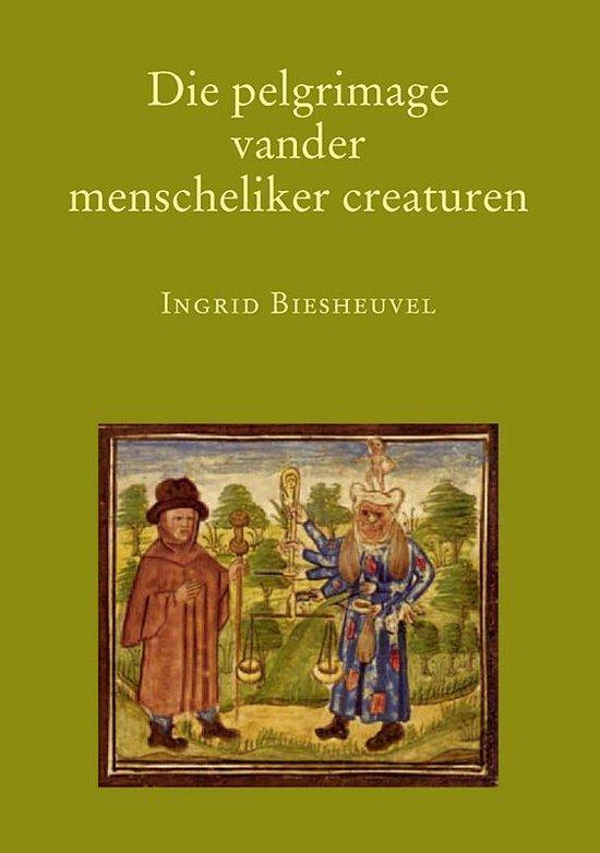 Middeleeuwse studies en bronnen 86 - Die pelgrimage vander menscheliker creaturen - I. Biesheuvel |