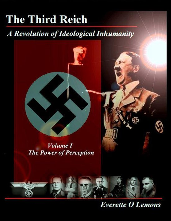 The Third Reich, A Revolution of Ideological Inhumanity