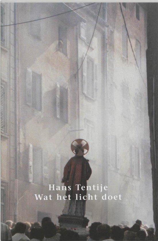 Wat het licht doet - Hans Tentije | Fthsonline.com