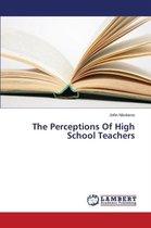 The Perceptions Of High School Teachers