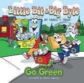 Little Bit & Big Byte, Go Green
