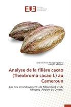 Analyse de la Fili�re Cacao (Theobroma Cacao L.) Au Cameroun