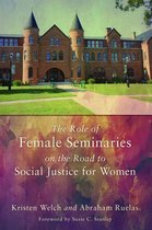 The Role of Female Seminaries on the Road to Social Justice for Women