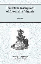 Tombstone Inscriptions of Alexandria, Virginia, Volume 2