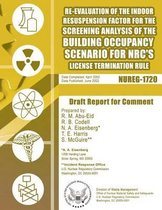 Re-Evaluation of the Indoor Resuspension Factor for the Screening Analysis of the Building Occupancy Scenario for Nrc's License Termination Rule
