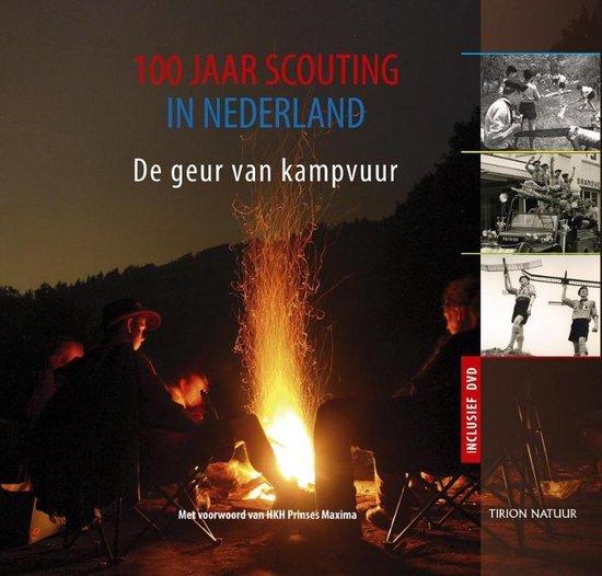 Cover van het boek '100 Jaar scouting in Nederland + DVD' van Frank van Geffen
