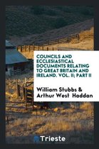 Councils and Ecclesiastical Documents Relating to Great Britain and Ireland. Vol. II; Part II