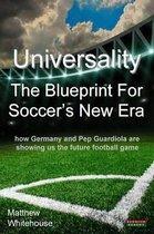 Universality the Blueprint for Soccer's New Era