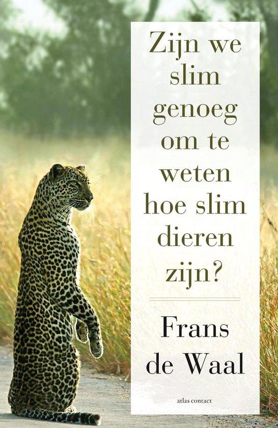 Boek cover Zijn we slim genoeg om te weten hoe slim dieren zijn van Frans de Waal