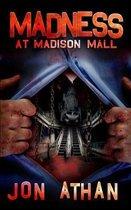 Madness at Madison Mall