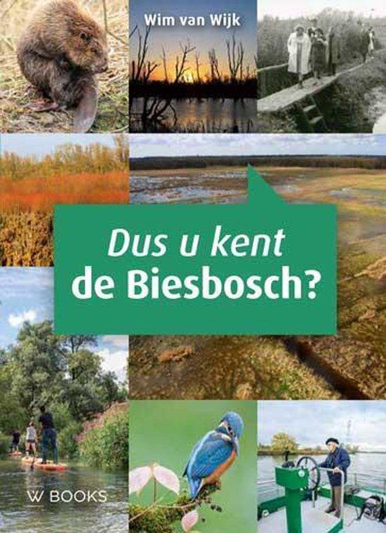 Dus u kent de Biesbosch - Wim van Wijk  