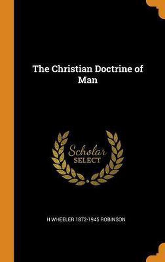 Boek cover The Christian Doctrine of Man van H Wheeler 1872-1945 Robinson (Hardcover)