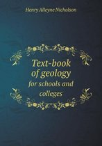 Text-Book of Geology for Schools and Colleges