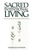 Sacred Intentional Living