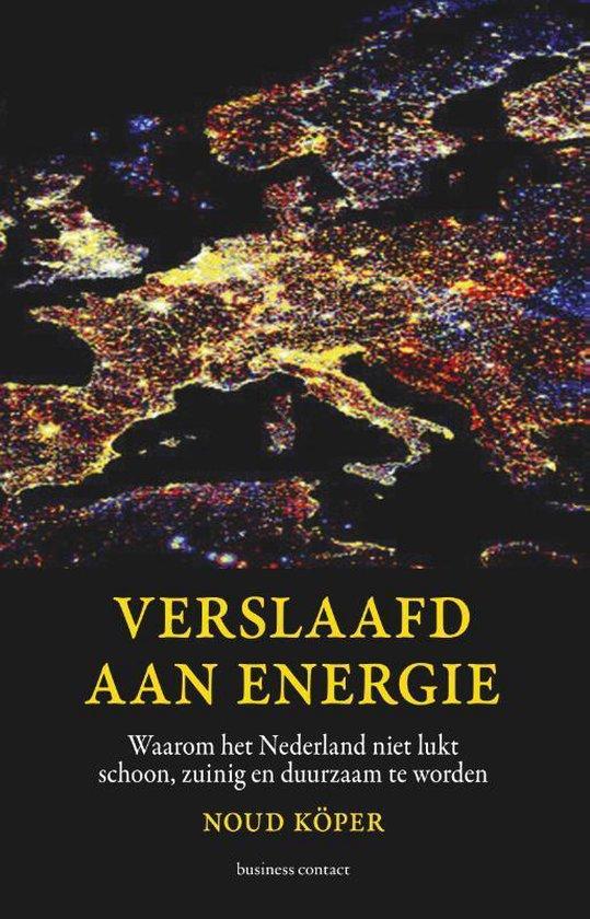 Verslaafd aan energie - Noud Köper  
