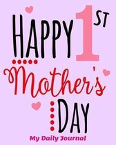 Happy 1st Mother's Day My Daily Journal