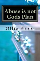 Abuse Is Not Gods Plan