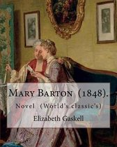 Mary Barton (1848). Is the First Novel by English Author Elizabeth Gaskell