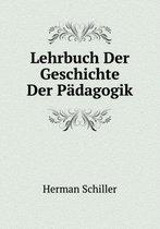 Lehrbuch Der Geschichte Der Padagogik