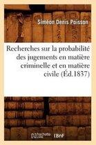 Recherches Sur La Probabilit Des Jugements En Mati re Criminelle Et En Mati re Civile ( d.1837)
