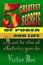 The Five Greatest Secrets of Poker and Life