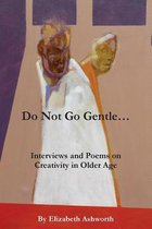 Do Not Go Gentle...
