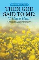 Then God Said to Me