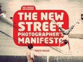 Boek cover The New Street Photographers Manifesto van Tanya Nagar