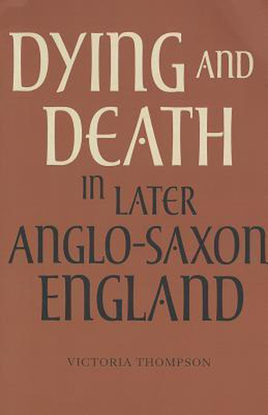 Boek cover Dying and Death in Later Anglo-Saxon England van Victoria Thompson (Paperback)