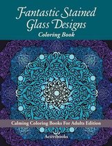 Fantastic Stained Glass Designs Coloring Book