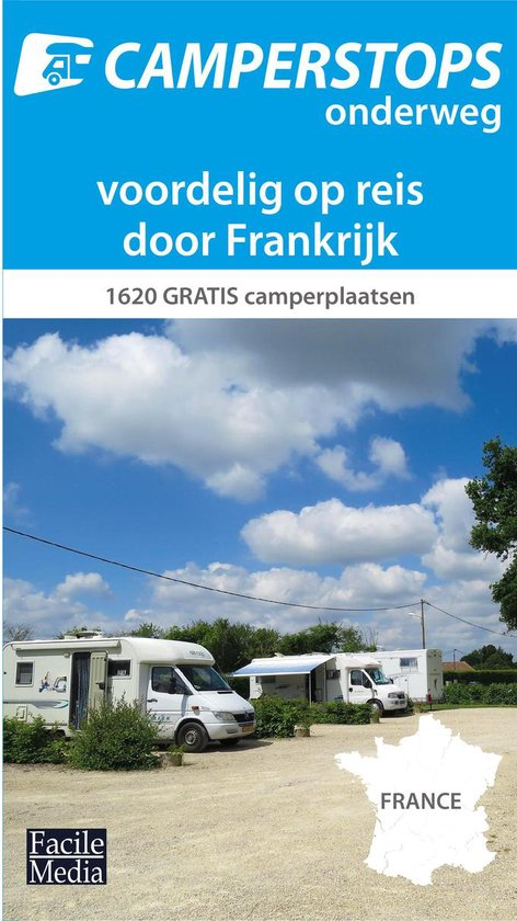 Camperstops onderweg - Voordelig op reis door Frankrijk met de camper, 1620 gratis camperplaatsen