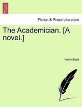 The Academician. [a Novel.] Vol. II.