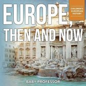 Europe, Then and Now - Children's European History