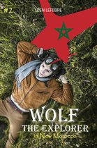 Wolf, the Explorer #2 (Wolf in New Morocco)