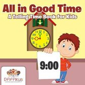 All in Good Time a Telling Time Book for Kids