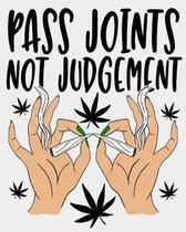 Pass Joints Not Judgement