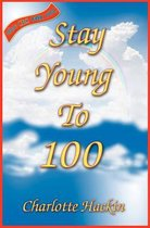 Stay Young to 100
