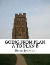 Going from Plan A to Plan B