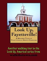 A Walking Tour of Fayetteville, North Carolina