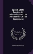 Speech of Mr. Prentiss, of Mississippi, on the Defalcations of the Government