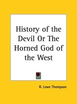 History of the Devil Or the Horned God of the West (1929)