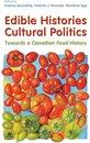 Boek cover Edible Histories, Cultural Politics van Franca Iacovetta