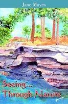 Seeing...Through Nature
