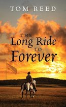 The Long Ride to Forever