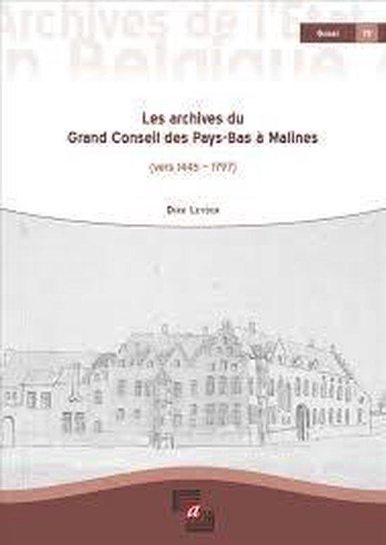 Boek cover Les archives du grand conseil des pays-bas à malines (vers 1445 – 1797) van Dirk Leyder