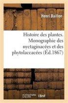 Histoire des plantes. Monographie des nyctaginacees et des phytolaccacees