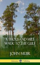 A Thousand-Mile Walk to the Gulf (Hardcover)